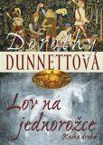 Lov na jednorožce 2 - Dorothy Dunnettová
