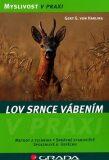 Lov srnce vábením - Gert G. Von Harling