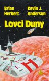 Lovci Duny - Kevin J. Anderson, ...