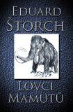 Lovci mamutů - Eduard Štorch