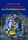 Lovci prízrakov na strašidelnom hrade - Cornelia Funkeová