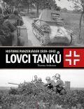 Lovci tanků - Historie Panzerjäger 1939-1942 - Thomas Anderson