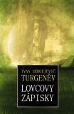Lovcovy zápisky - Ivan Sergejevič Turgeněv