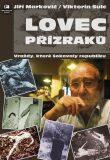 Lovec přízraků - Jiří Markovič, ...