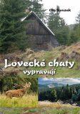 Lovecké chaty vypravují - Ota Bouzek