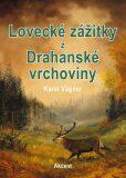 Lovecké zážitky z Drahanské vrchoviny - Karel Vágner