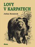 Lovy v Karpatech - Komárek Julius