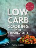 Low Carb Cooking With 4 Ingredients - Pascale Naessens
