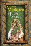 Lucemburkové - Rozděl a panuj - Ludmila Vaňková