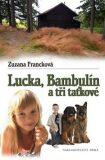 Lucka, Bambulín a tři taťkové - Zuzana Francková