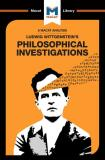 Ludwig Wittgenstein's Philosophical Investigations (A Macat Analysis) - O'Sullivan