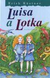 Luisa a Lotka - Erich Kästner, ...