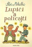 Lupiči a policajti - Alois Mikulka