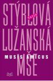 Lužanská mše Musis amicus - Valja Stýblová