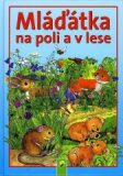 Mláďátka na poli a v lese - Koniasch Latin Press