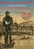 Město, válka a daně – Brno v moravském berním systému za dlouhé války s Vysokou Portou (1593-1606). - Tomáš Sterneck