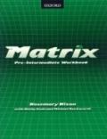 MATRIX PRE-INTERMEDIATE WORKBOOK - OXFORD