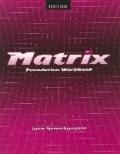 MATRIX FOUNDATION WORKBOOK - OXFORD