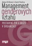 Management genderových vztahů - Postavení žen a mužů v organizaci - Karel Pavlica, ...