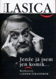 Milan Lasica - jenže já jsem jen komik - Ján Štrasser