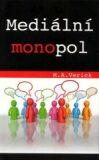 Mediální monopol - M. A. Verick