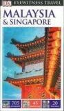 Malaysia & Singapore - DK Eyewitness Travel Guide - Dorling Kindersley