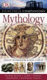 Mythology: Eyewitness Companions - Philip Neil, Philip Wilkinson