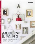 Modern Living: How to Decorate with Style - Claire Bingham