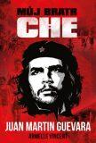 Můj bratr Che - Juan Martin Guevara, ...