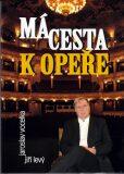 Má cesta k opeře - Jiří Levý, Vocelka Jaroslav
