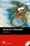 Macmillan Readers Beginner: Money for a Motorbike T. Pk with CD - John Milne