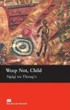 Macmillan Readers Upper-Intermediate: Weep Not Child - M.Tarner