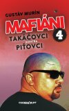 Mafiáni 4 - Gustáv Murín