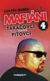 Mafiáni 4 Takáčovci kontra Piťovci - Gustáv Murín