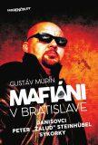 """Mafiáni v Bratislave · Danišovci · Peter ,,Žaluď"""" Steinhübel - sýkorky - Gustáv Murín"""