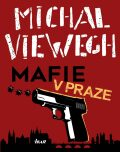 Mafie v Praze - Michal Viewegh