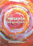 Magenta a hry kosmických sil - Miroslava Soukupová