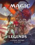 Magic - The Gathering: Legends. A Visual History - Annelli