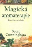 Magická aromaterapie - Scott Cunningham