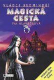 Magická cesta - Iva Hlaváčková, ...