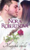 Magická chvíle - Nora Robertsová