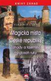 Magická místa České republiky - Vladimír Liška