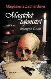 Magická tajemství dávných Čech - Magdalena Zachardová