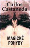 Magické pohyby - Castaneda Carlos