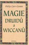 Magie Druidů a Wiccanů - Philip Carr-Gomm