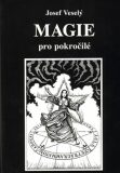 Magie pro pokročilé - Josef Veselý
