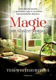 Magie pro šťastný domov - Tess Whitehurstová