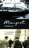 Maigret a rejdař V podzemí hotelu Majestic - Georges Simenon