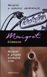 Maigret a sobotní návštěvník Maigret a případ slušných lidí - Georges Simenon