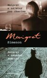 Maigret a záletný pan Charles, Maigret a záhadný samotář - Georges Simenon